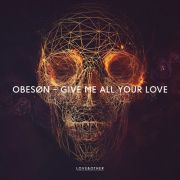 OBESØN - Give Me All Your Love (Bordertown Remix)