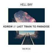 KDrew - Last Train To Paradise (Hell Bay Remix)