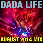 Dada Life - August 2014 Mix