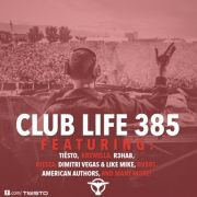 Tiësto's Club Life Podcast 385 - First Hour
