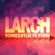 Ronnie & Wylde vs KTRON - Larch (Original Mix)