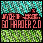 JayCeeOh & Made Monster - Go Harder 2.0 (Original Mix)