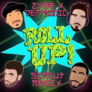 Zyme and Deptronic - Roll Up Ft. Sage the Gemini (Sircut Remix)