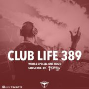 Tiësto's Club Life Podcast 389 - Tigerlily Guest Mix