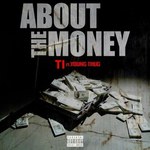 T.I. - About The Money Feat. Young Thug