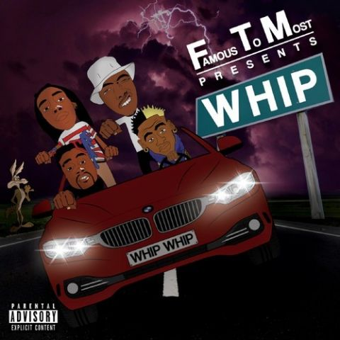 FamousToMost - #WHIP