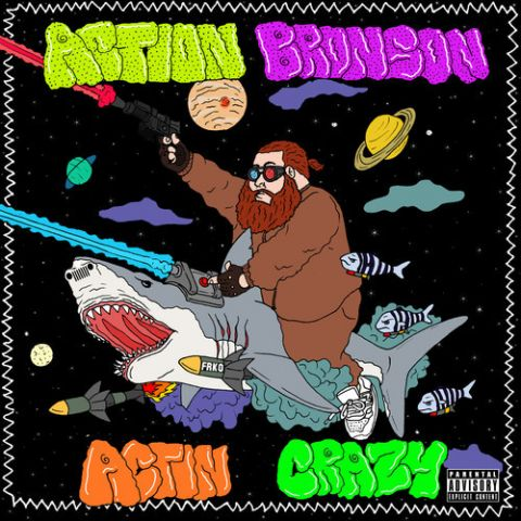 Action Bronson - Actin Crazy (Prod. By 40 and Omen)