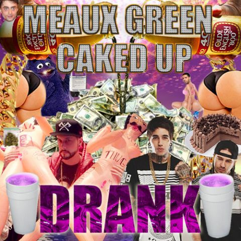 MEAUX GREEN & CAKED UP - DRANK