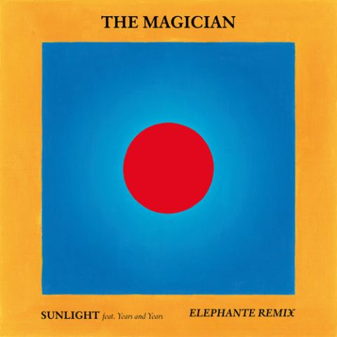 The Magician ft. Years and Years- Sunlight (Elephante Remix)