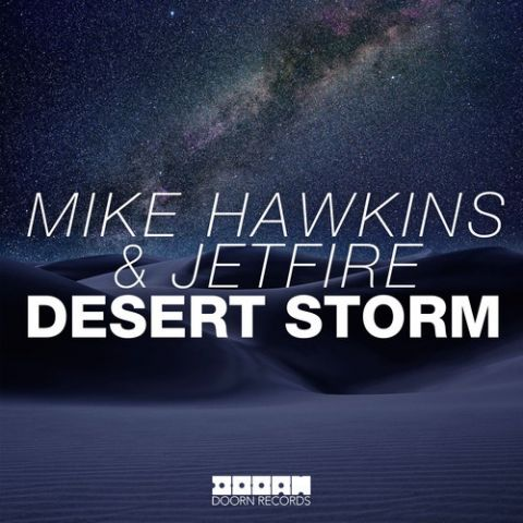 Mike Hawkins & JETFIRE - Desert Storm (Original Mix)