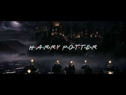 Friends Intro Harry Potter Edition HD