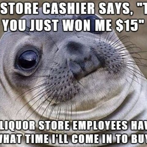 Great, now I have to find a new store to buy beer.