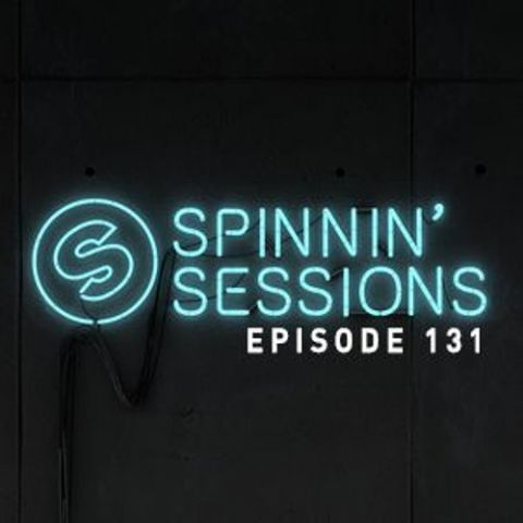Spinnin Sessions 131 - Guest: Michael Calfan