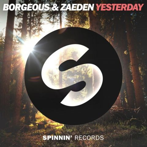 Borgeous & Zaeden - Yesterday [OUT NOW]
