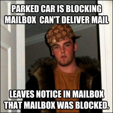Dear USPS if you have time to leave me a note, you have time to deliver my mail.