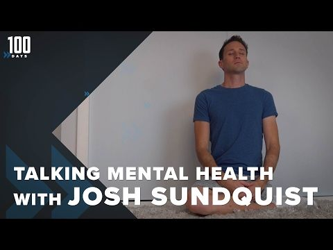 Talking Mental Health with Josh Sundquist | 100 Days