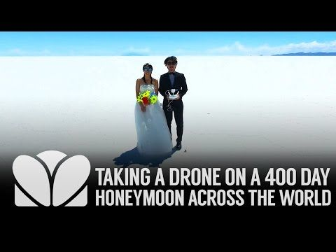 Taking a Drone on a 400 Day Honeymoon Across the World
