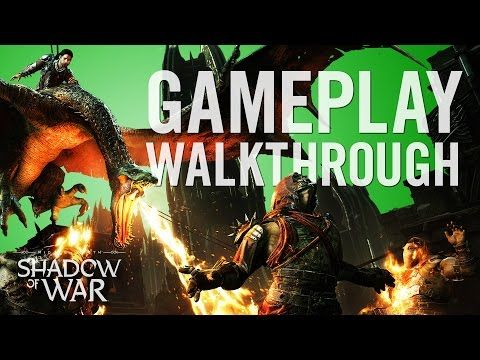 Official Shadow of War Gameplay Walkthrough