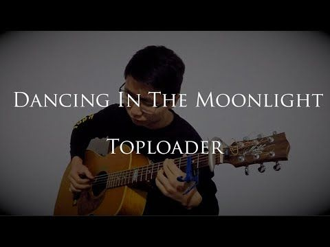 (Toploader) Dancing In The Moonlight Fingerstyle Guitar