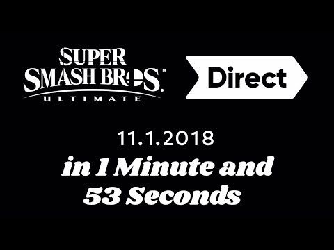 Super Smash Bros Ultimate Direct in 1 Minute and 53 Seconds
