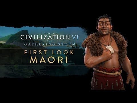 Civilization VI: Gathering Storm - First Look: Maori