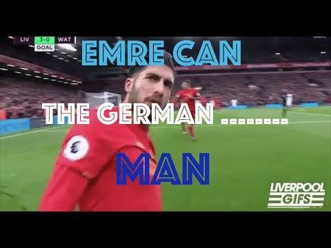 Emre Can, the German......Man