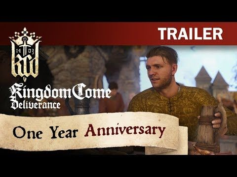 Kingdom Come: Deliverance - One Year Anniversary