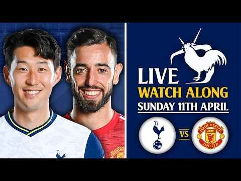 Tottenham Vs Man Utd [LIVE WATCHALONG]