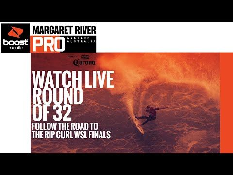 WATCH LIVE The Boost Mobile Margaret River Pro - Elimination Round / Mens Round of 32